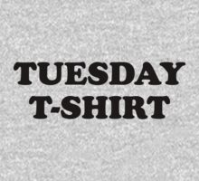 Tuesday t-shirt by WAMTEES
