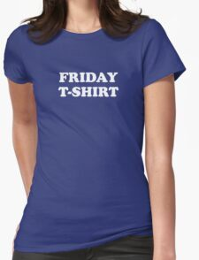 Friday t-shirt Womens Fitted T-Shirt