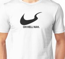 OH HELL NAH Unisex T-Shirt
