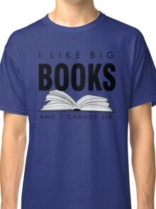 I like big BOOKS (Biblophile t-shirt) Classic T-Shirt