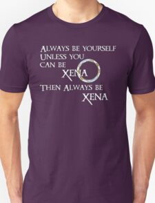 Be Xena Unisex T-Shirt