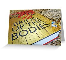 Bring up the bodies for tea! Greeting Card