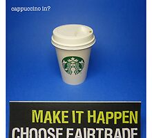 Make it happen- choose Fairtrade by Tim Constable