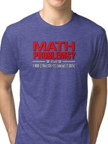Math Problem? help is here Tri-blend T-Shirt