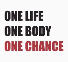 One Life One Body One Chance by Inspire Store