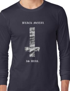 Black Metal Is War - Black Shirt Long Sleeve T-Shirt