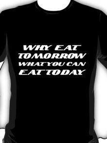 My Eating Philosophy T-Shirt