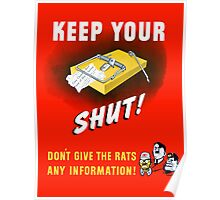 Keep Your Trap Shut! Don't Give The Rats Any Information Poster