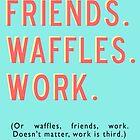 Friends Waffles Work by comesatyoufast