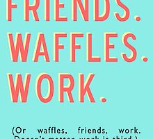 Friends Waffles Work by comesatyoufast