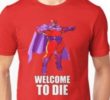 Welcome to DIE! Unisex T-Shirt