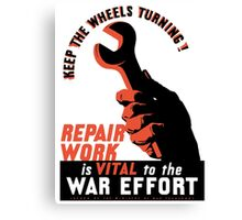 Repair Work Is Vital To The War Effort -- WWII Canvas Print