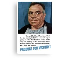 Produce For Victory -- World War Two Canvas Print
