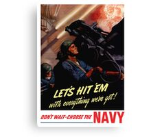 Choose The Navy -- WW2 Recruiting Canvas Print