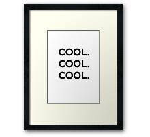 Cool. Cool. Cool. Framed Print