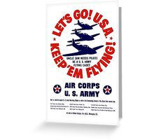 Let's Go U.S.A. Keep 'Em Flying -- WWII Greeting Card