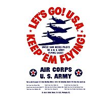 Let's Go U.S.A. Keep 'Em Flying -- WWII Photographic Print