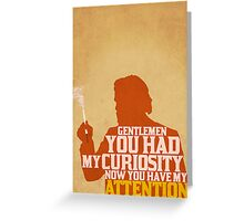 Django Unchained - Calvin Candie: Now You Have My Attention Greeting Card