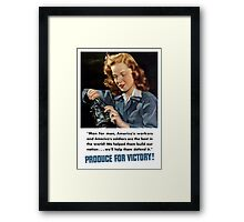 Produce For Victory -- WWII Framed Print