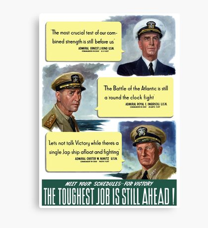The Toughest Job Is Still Ahead -- WWII Canvas Print