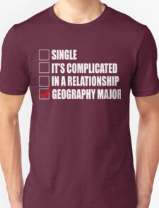 Single It's Complicated In A Relationship Geography  Major - Tshirts & Accessories T-Shirt