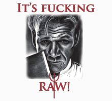 Gordon Ramsay - F*cking Raw  by HarryJMichael