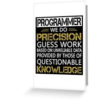 Programmer: Precision Guess Work Greeting Card