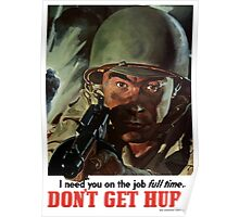 I Need You On The Job Full Time -- WWII Poster