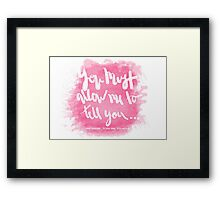 you must allow me to tell you Framed Print