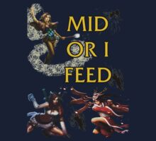 Mid or i feed!  by LucePrice