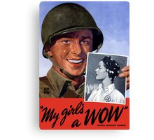 My Girl's A WOW! Woman Ordnance Worker -- WWII Canvas Print