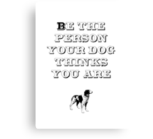 Be the Person - Brittany Spaniel Canvas Print