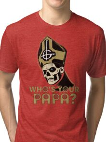WHO'S YOUR PAPA? - browns Tri-blend T-Shirt