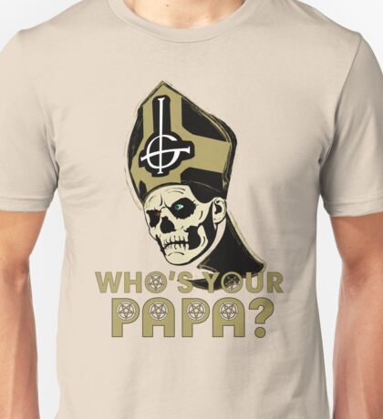 WHO'S YOUR PAPA? - browns Unisex T-Shirt