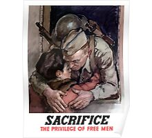 Sacrifice -- The Privilege Of Free Men Poster