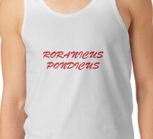 Roranicus Pondicus Tank Top