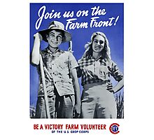 Be A Victory Farm Volunteer -- WWII Photographic Print