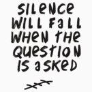 Silence will fall by JuniperFox