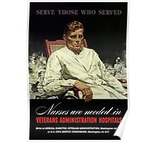 Serve Those Who Served -- VA Nurses Are Needed Poster