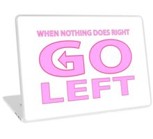 When Nothing Does Right Go Left Laptop Skin