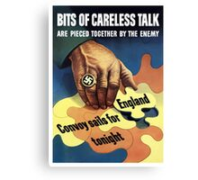 Bits Of Careless Talk Are Pieced Together By The Enemy - WW2 Canvas Print