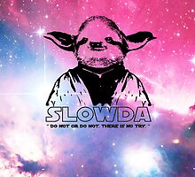 "Slowda ""Do not or do not, there is no try"" (iphone/ipdad cases, posters, Tshirts, Hoodies, Stickers etc) by Rob Price"