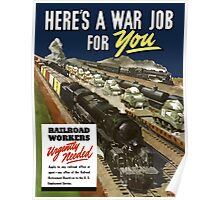 Here's A War Job For You -- Railroad Workers Urgently Needed Poster