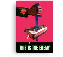 This Is The Enemy -- World War 2 Canvas Print