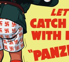 Let's Catch Him With His Panzers Down -- WW2 Sticker
