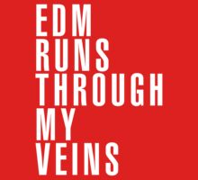 EDM Runs Through My Veins by DropBass
