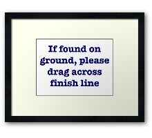 finishers are winners Framed Print