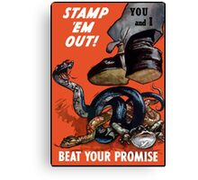 Stamp 'Em Out! Beat Your Promise - WWII Canvas Print
