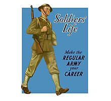 Soldier's Life -- Make The Regular Army Your Career Photographic Print