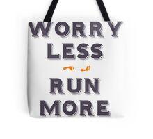 Worry less - run more Tote Bag